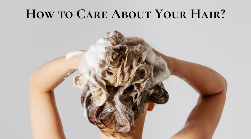 How to Care About Your Hair