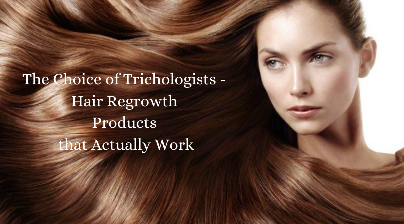The Сhoice of Trichologists - Hair Regrowth Products that Actually Work